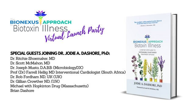 The BioNexus Approach to Biotoxin Illness by Jodie A. Dashore, PhD LAUNCH PARTY