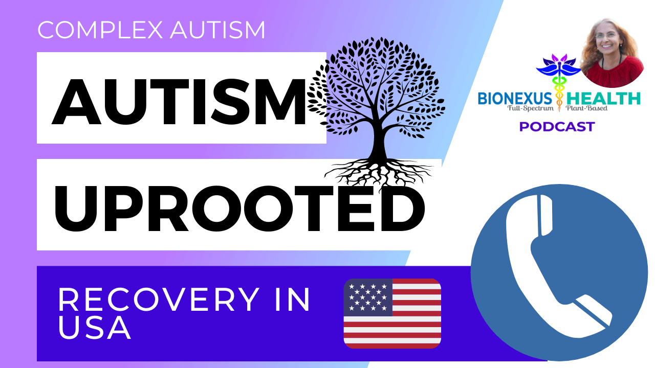 You are currently viewing Autism Recovery in USA – BioNexus Health Podcast: Autism Uprooted Ep. 13